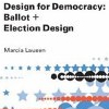 Design for Democracy: Ballot and Election Design / des_for_demo.jpg